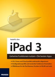 iPad 3 - Geheime Funktionen nutzen • Die besten Apps ebook by Kobo.Web.Store.Products.Fields.ContributorFieldViewModel