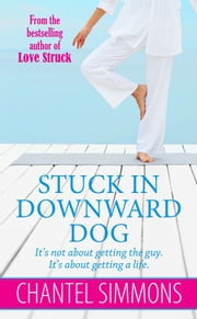Stuck In Downward Dog ebook by Chantel Simmons