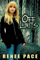 Off Limits ebook by Renee Pace