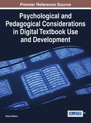 Psychological and Pedagogical Considerations in Digital Textbook Use and Development ebook by Elena Railean