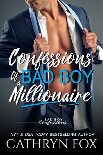 Confessions of a Bad Boy Millionaire ebook by Cathryn Fox