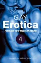 Gay Erotica, Volume 4 ebook by James Hunt