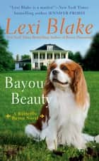 Bayou Beauty ebook by Lexi Blake