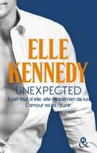 Unexpected ebook by Elle Kennedy