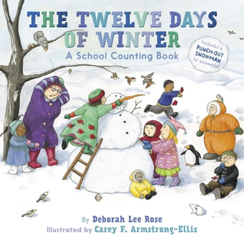 The Twelve Days of Winter - A School Counting Book ebook by Deborah Lee Rose