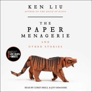 The Paper Menagerie and Other Stories audiobook by Ken Liu