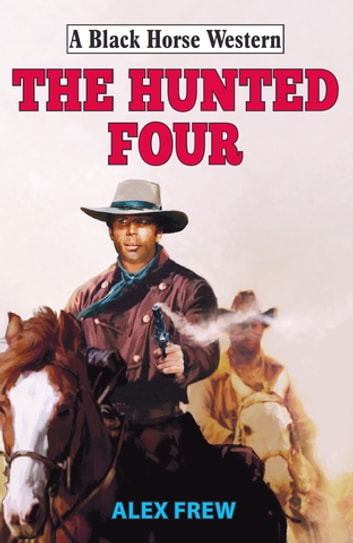 The Hunted Four ebook by Alex Frew