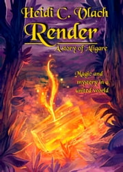Render (A story of Aligare) ebook by Heidi C. Vlach