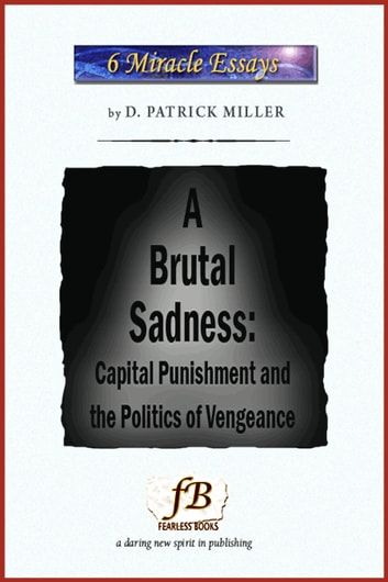 A Brutal Sadness: Capital Punishment and the Politics of Vengeance ebook by D. Patrick Miller