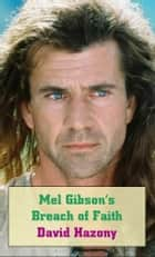 Mel Gibson's Breach of Faith ebook by David Hazony