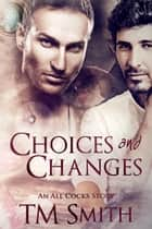 Choices and Changes ebook by TM Smith