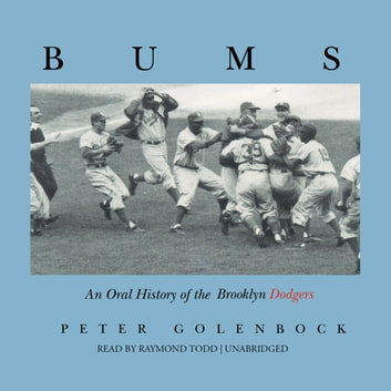 Bums - An Oral History of the Brooklyn Dodgers audiobook by Peter Golenbock