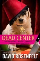 Dead Center ebook by