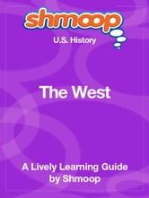 Shmoop US History Guide: The West ebook by Shmoop
