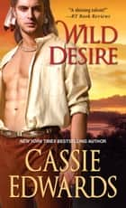 Wild Desire ebook by Cassie Edwards