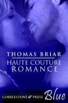Haute Couture Romance ebook by Thomas Briar