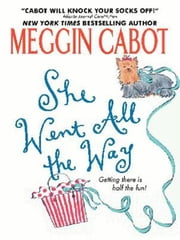 She Went All the Way ebook by Meg Cabot