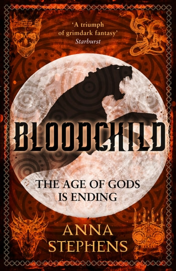 Bloodchild (The Godblind Trilogy, Book 3) ebook by Anna Stephens