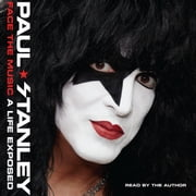 Face the Music - A Life Exposed audiobook by Paul Stanley
