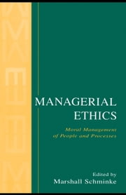 Managerial Ethics: Moral Management of People and Processes ebook by Schminke, Marshall