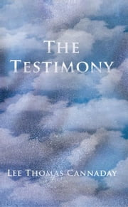 The Testimony ebook by Lee Thomas Cannaday