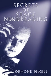 Secrets of Stage Mindreading ebook by Ormond McGill