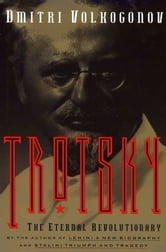 Trotsky - Eternal Revolutionary ebook by Dmitri Volkogonov