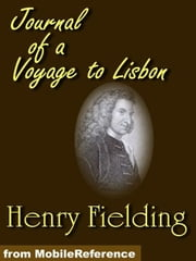 The Journal Of A Voyage To Lisbon (Mobi Classics) ebook by Henry Fielding