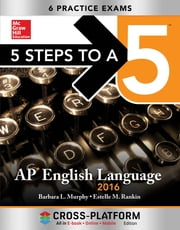 5 Steps to a 5 AP English Language 2016, Cross-Platform Edition ebook by Barbara L. Murphy