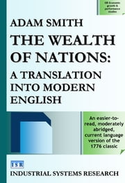 The Wealth of Nations - A Translation into Modern English ebook by Adam Smith