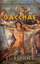 Bacchae ebook by Euripides