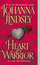 Heart of a Warrior ebook by Johanna Lindsey