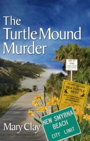 The Turtle Mound Murder (A DAFFODILS Mystery) ebook by Mary Clay