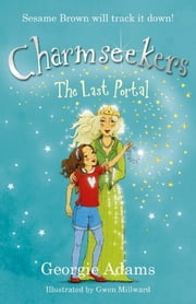 The Last Portal - Charmseekers 13 ebook by Georgie Adams,Gwen Millward