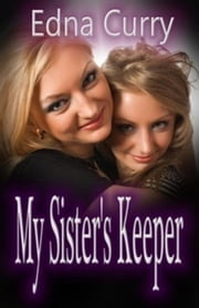 My Sister's Keeper - Minnesota Romance novel series ebook by Edna Curry