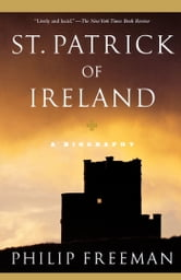 St. Patrick of Ireland - A Biography ebook by Philip Freeman
