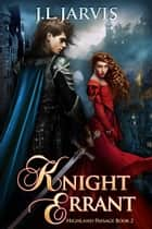 Knight Errant ebook by J.L. Jarvis