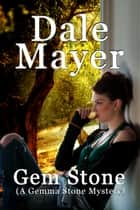Gem Stone - A Gemma Stone Mystery ebook by Dale Mayer