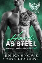 Hard As Steel - The Soldiers of Wrath MC, #3 ebook by Jenika Snow, Sam Crescent