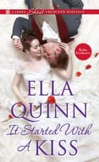 It Started with a Kiss (Kobo Exclusive) ebook by Ella Quinn