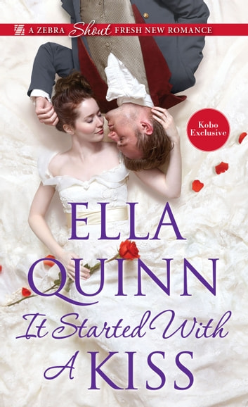 It Started with a Kiss ebook by Ella Quinn