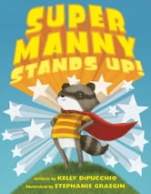 Super Manny Stands Up! ebook by Kelly DiPucchio