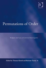 Permutations of Order - Religion and Law as Contested Sovereignties ebook by Dr Thomas G Kirsch,Dr Bertram Turner,Professor Austin D Sarat