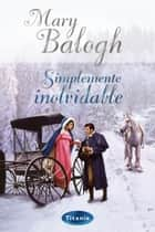 Simplemente inolvidable ebook by Mary Balogh