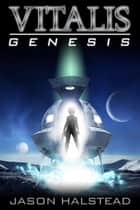 Genesis - Vitalis, #4 ebook by Jason Halstead