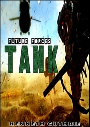 Tank (Tank Science Fiction Series #1) eBook by Kenneth Guthrie