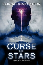 Curse of Stars (Diamond Crier #1) ebook by Donna Compositor