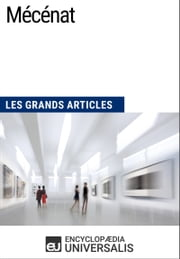 Mécénat - Les Grands Articles d'Universalis ebook by Kobo.Web.Store.Products.Fields.ContributorFieldViewModel