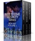 Red Stone Security Series Box Set - Volume 1 ebook by