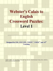Webster's Calais to English Crossword Puzzles: Level 1 ebook by ICON Group International
